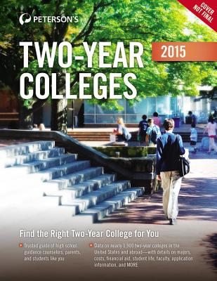 Peterson's Two Year Colleges, 2015 By Petersons (COR)