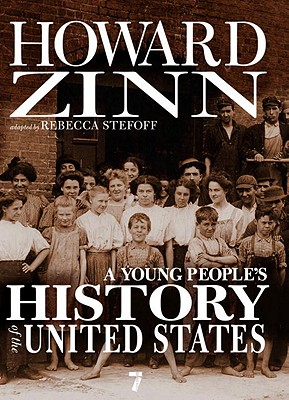 A Young People's History of the United States By Zinn, Howard/ Stefoff, Rebecca (ADP)